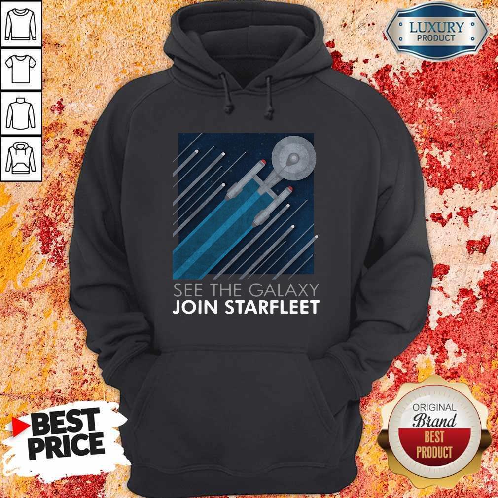 Funny Star Trek See The Galaxy Join Starfleet Hoodie