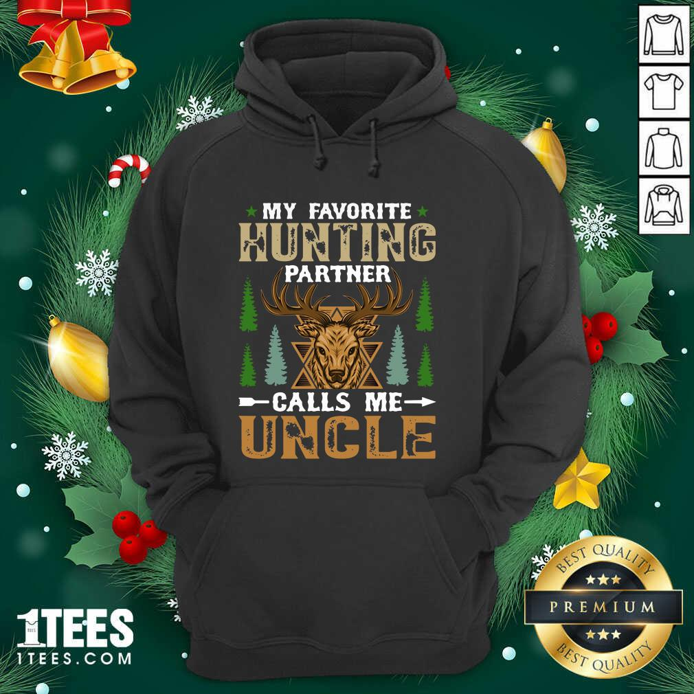 My Favorite Hunting Partner Calls Me Uncle Hoodie- Design By 1Tees.comBetter My Favorite Hunting Partner Calls Me Uncle Hoodie