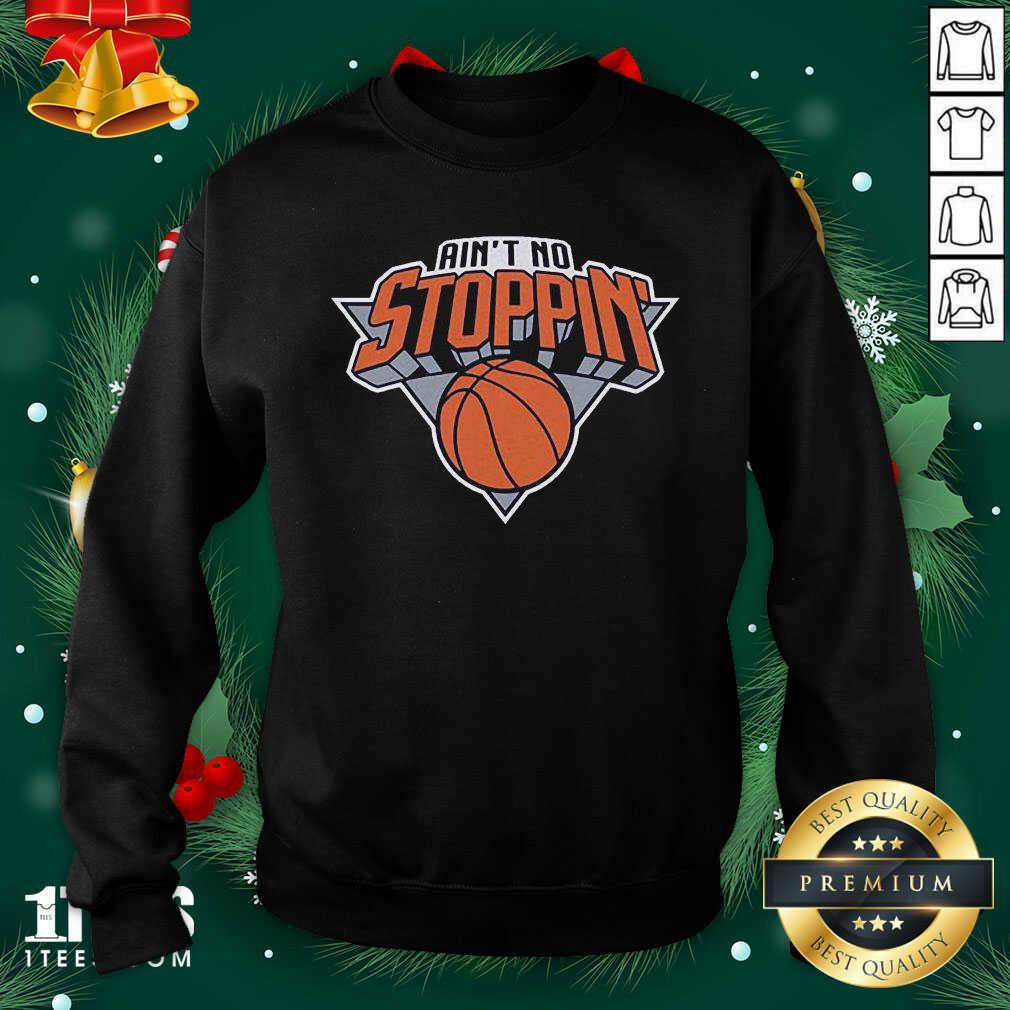 Ain't No Stoppin' New York Basketball Sweatshirt - Design By 1tees.com