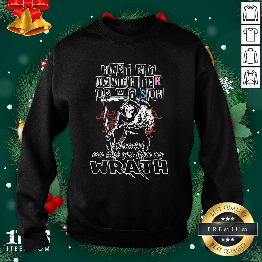 Funny Death Hurt My Daughter Or My Son Wrath Sweatshirt - Design By 1tee.com