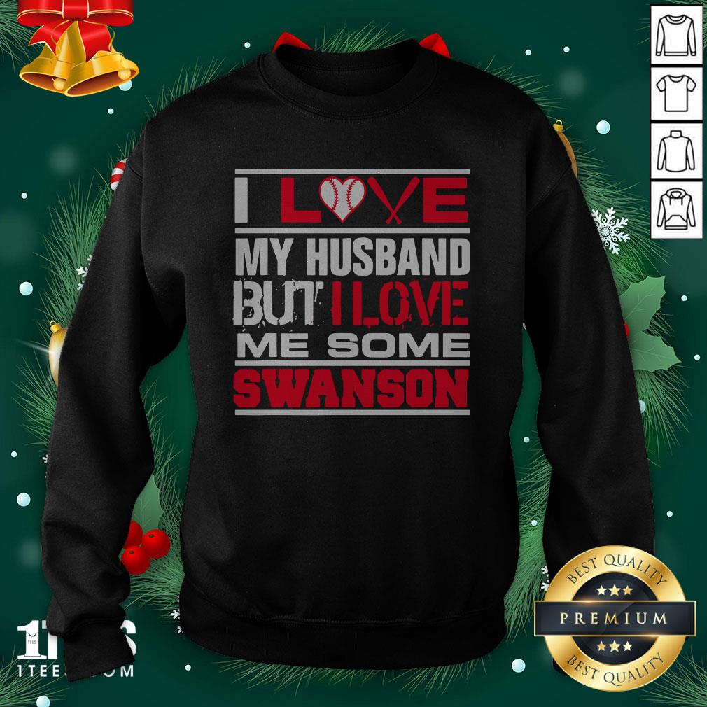 Hot I Love My Husband But I Love Me Some Swanson Atlanta Softball Sweatshirt - Design By 1tee.com