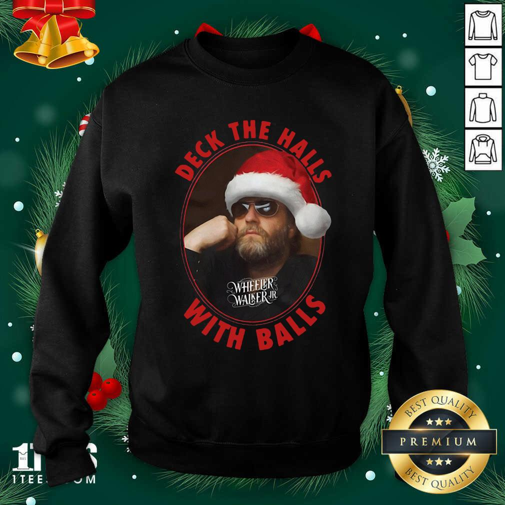 Wheeler Walker Jr Deck The Halls With Balls Christmas Sweatshirt- Design By 1Tees.com