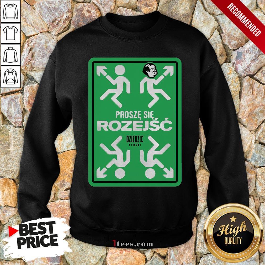 Original Prosze Sie Rozejsc Dziedzic Pruski  Sweatshirt  Design By T-shirtbear.com