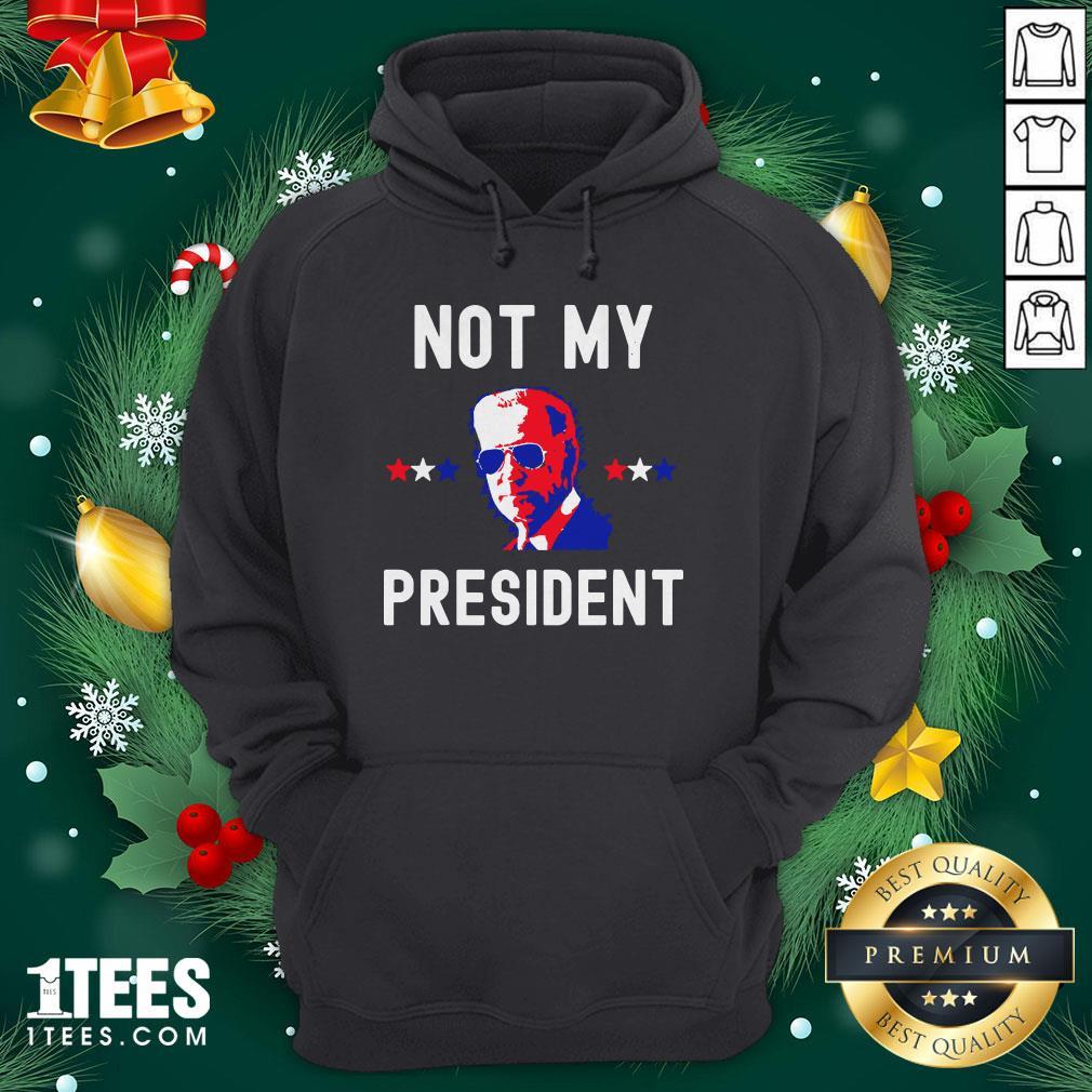 Premium Not My President Joe Biden 2020 Hoodie - Design By 1tee.com