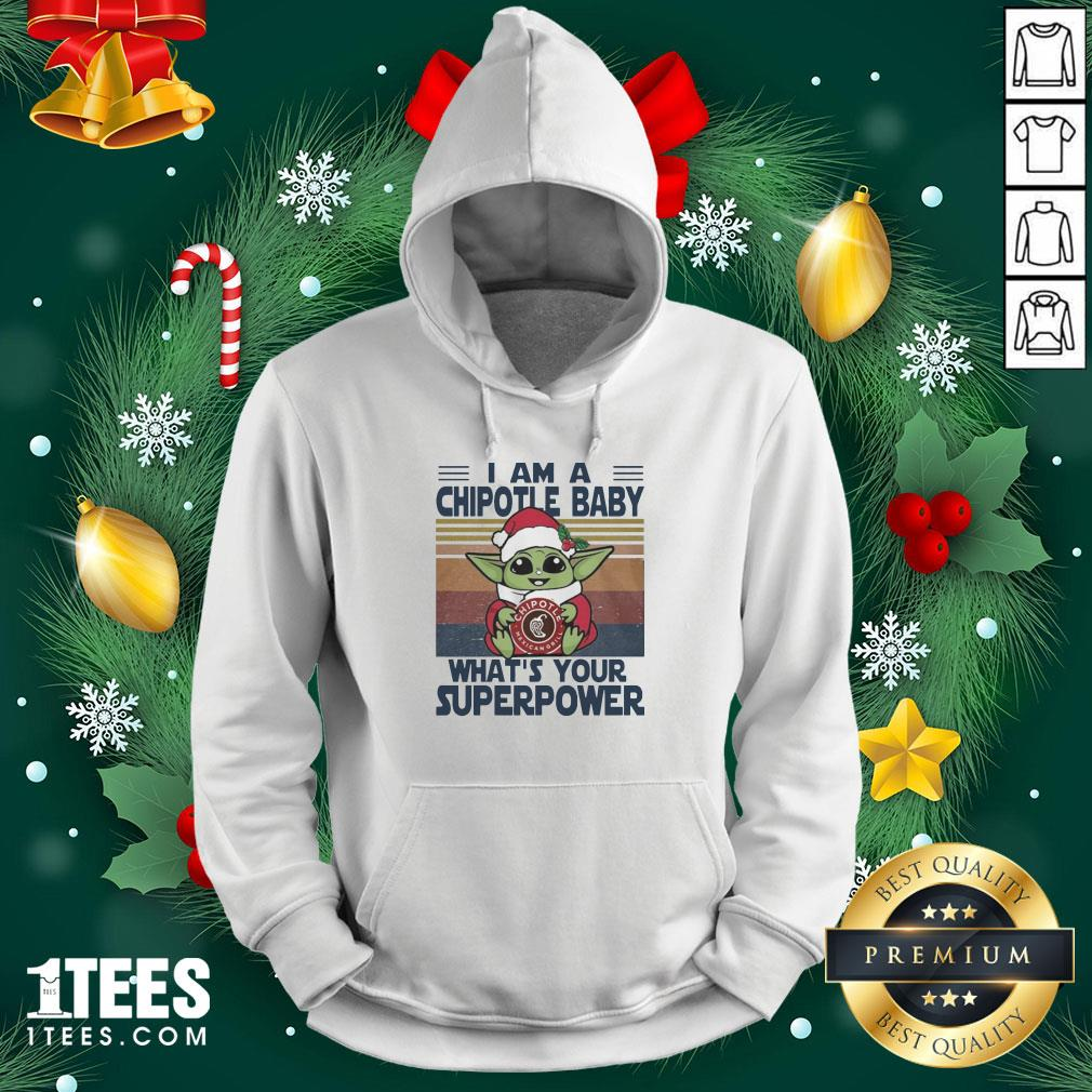 Pro Baby Yoda Santa Hug Chipotle Mexican Grill What's Your Superpower Vintage Hoodie - Design By 1tee.com