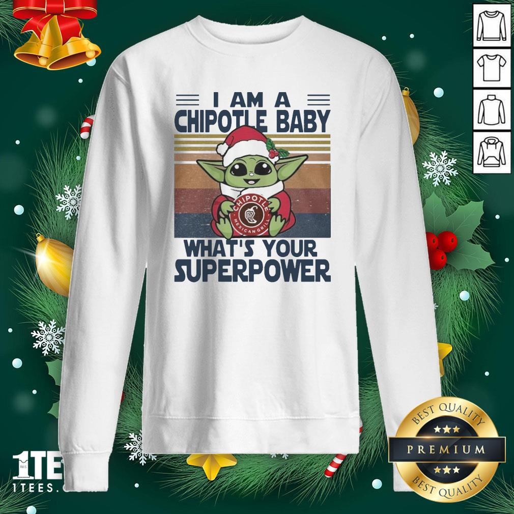 Pro Baby Yoda Santa Hug Chipotle Mexican Grill What's Your Superpower Vintage Sweatshirt - Design By 1tee.com