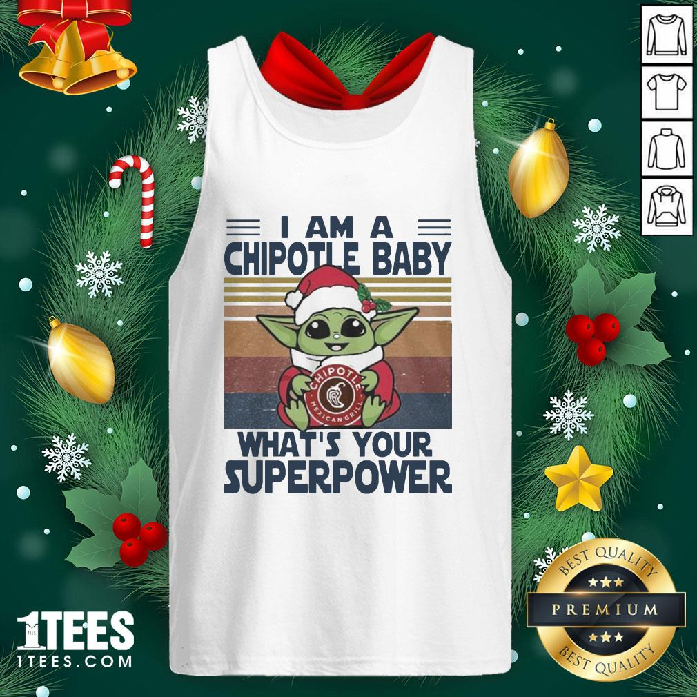 Pro Baby Yoda Santa Hug Chipotle Mexican Grill What's Your Superpower Vintage Tank Top - Design By 1tee.com