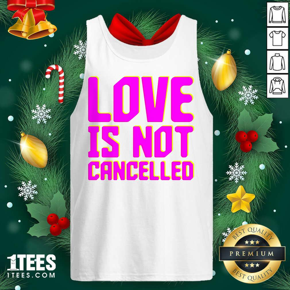 Lisa Power love Is Not Cancelled Tank Top- Design By 1tees.com