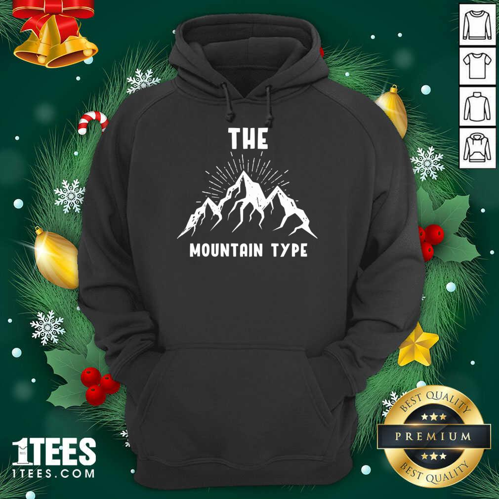 The Mountain Type Hiking Mountaineer Gift Hoodie- Design By 1Tees.com