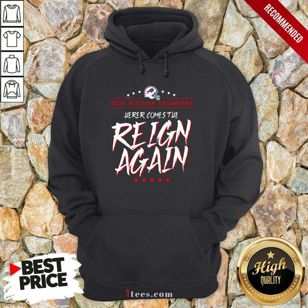 Buffalo Bills 2020 Division Champions Here Comes The Reign Again Hoodie- Design By 1Tees.com