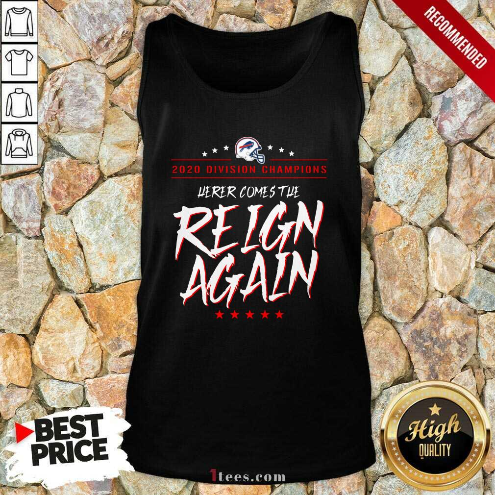 Buffalo Bills 2020 Division Champions Here Comes The Reign Again Tank Top- Design By 1tees.com