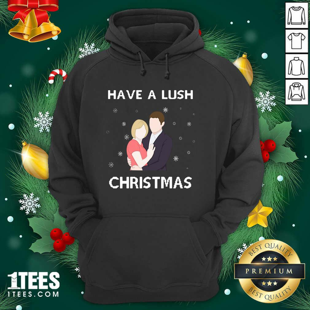 Have A Lush Christmas Hoodie- Design By 1Tees.com