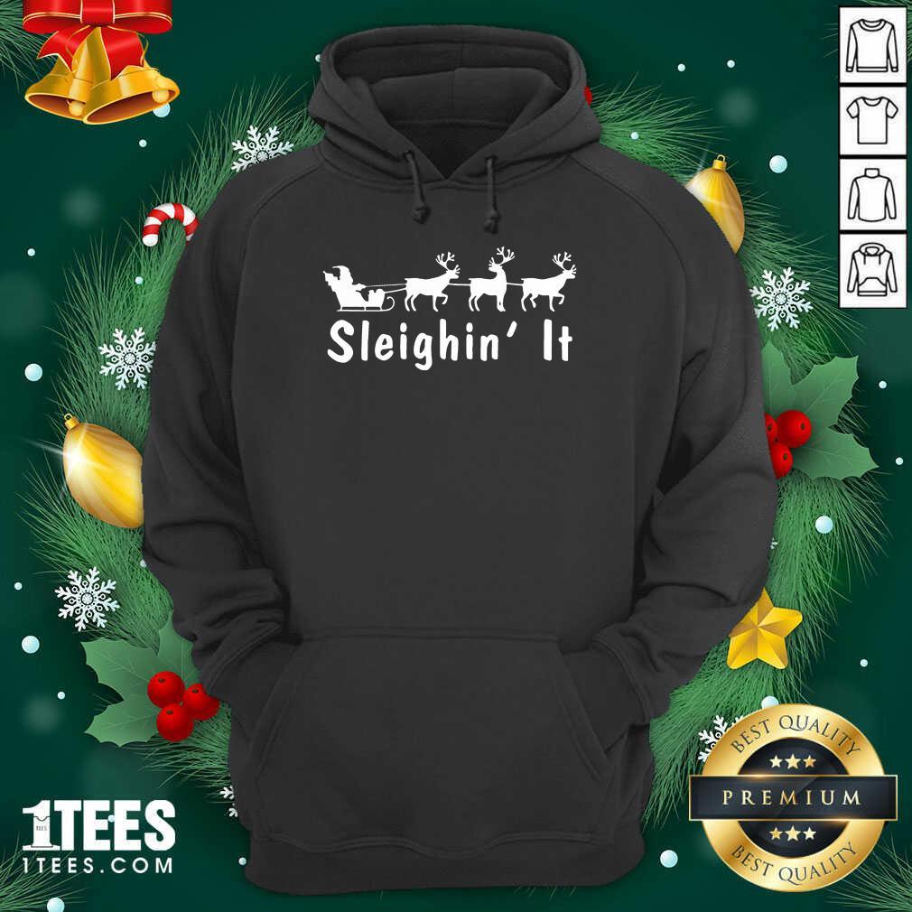 Sleighin It Christmas Hoodie- Design By 1Tees.com