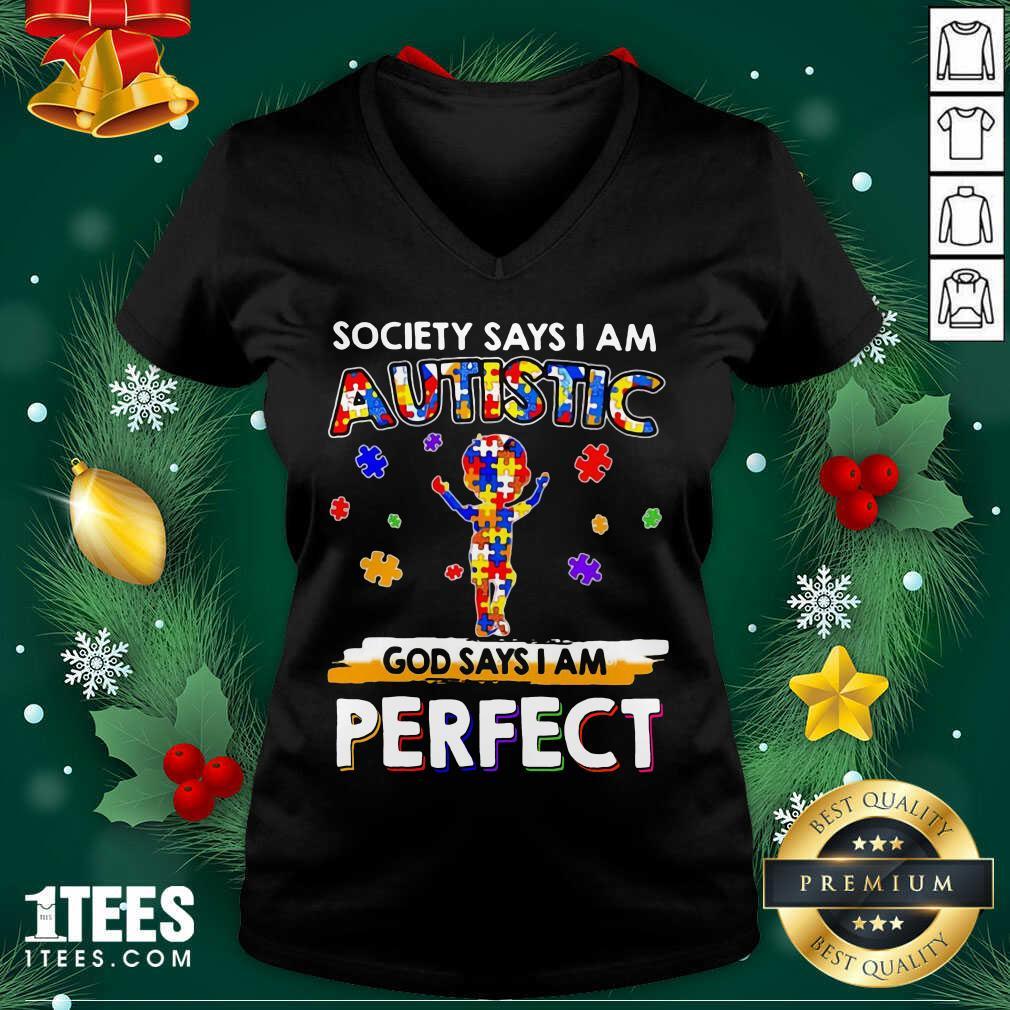 \Society Says I Am Autistic God Says I Am Perfect Autism V-neck- Design By 1tees.com