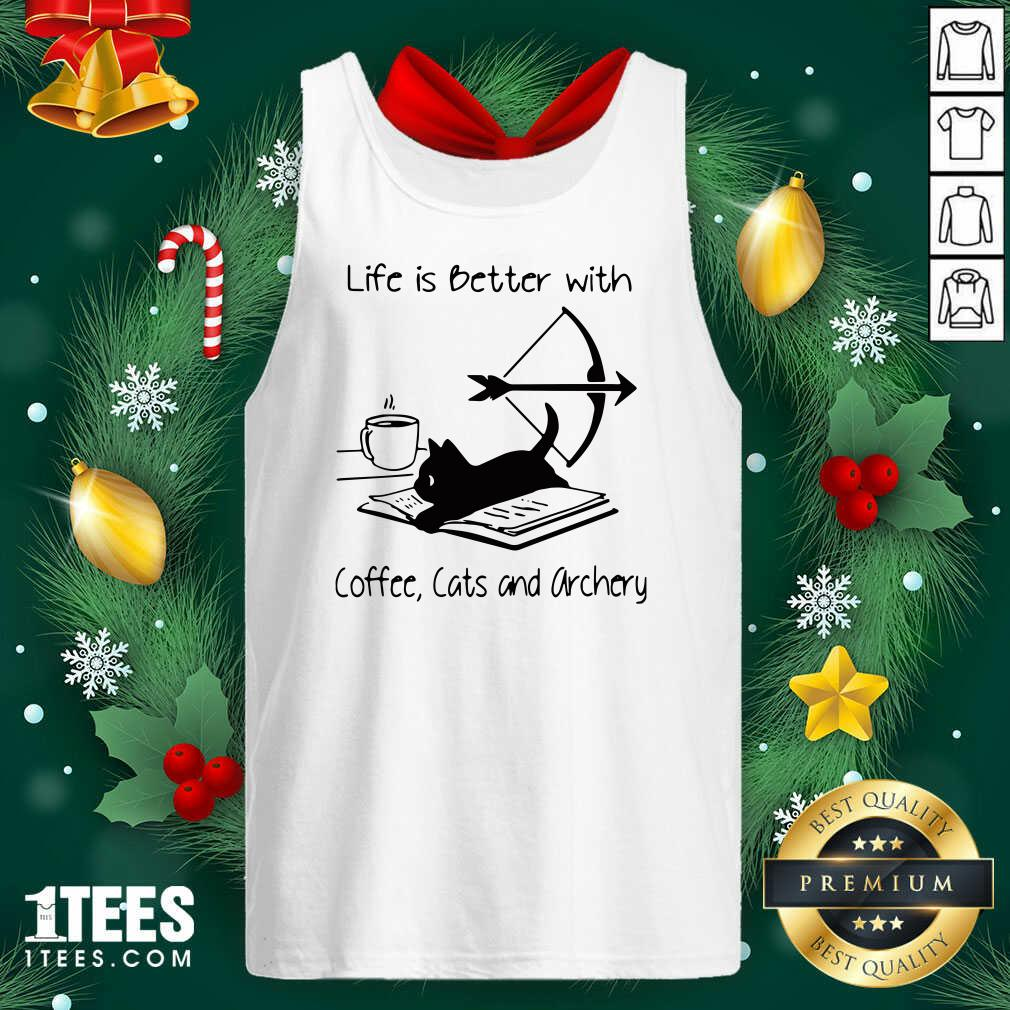 Life Is Better With Coffee Cats And Archery Tank Top- Design By 1tees.com