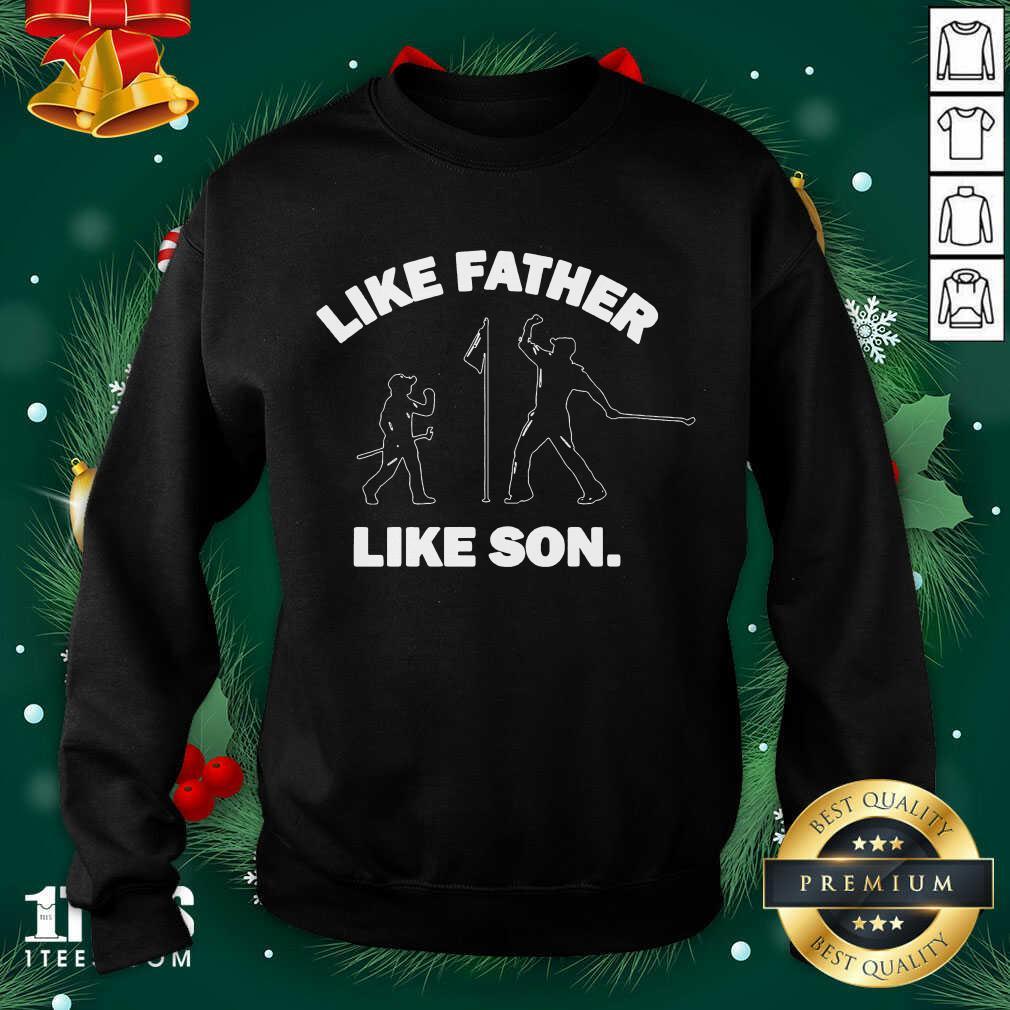 Like Father Like Son Sweatshirt- Design By 1Tees.com