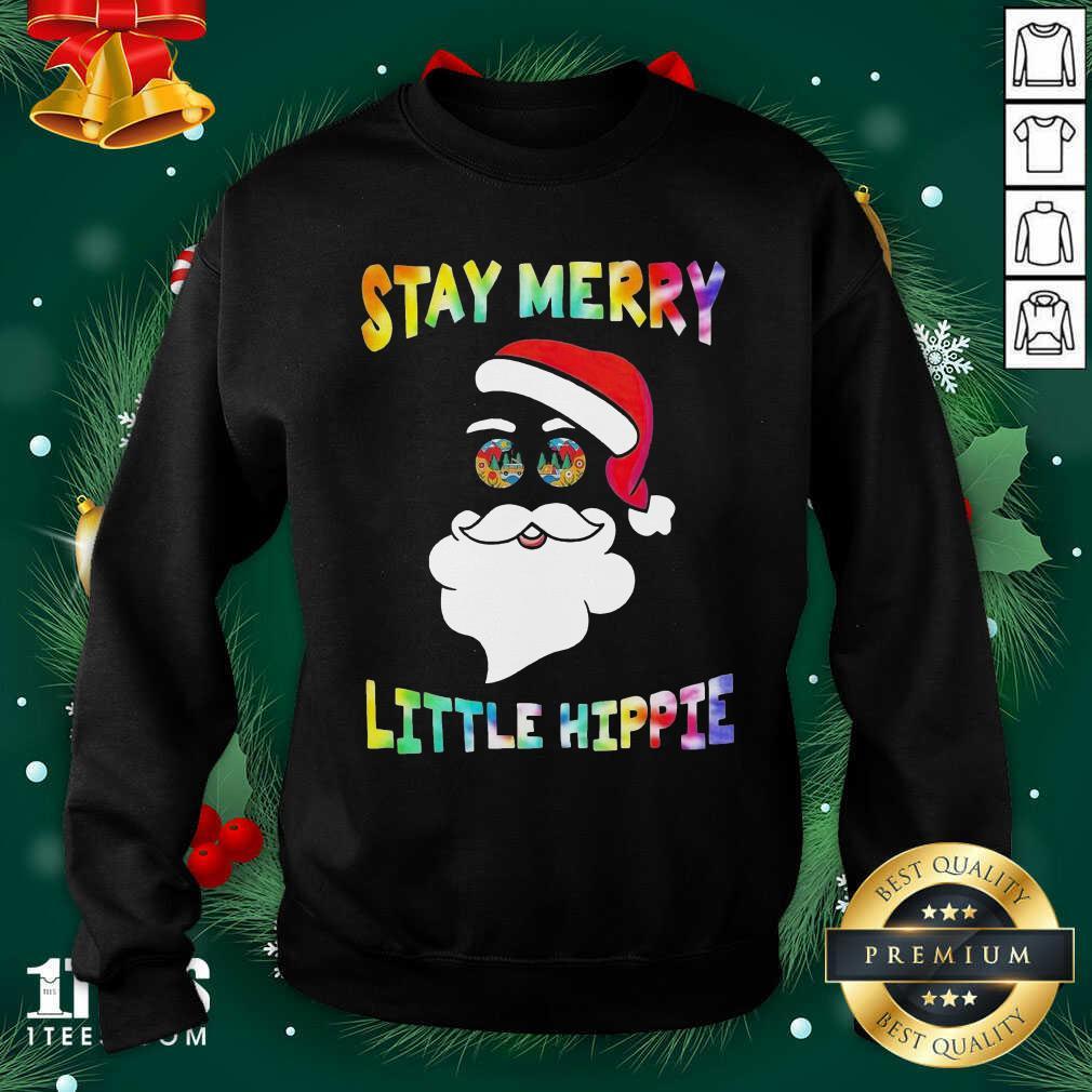 Santa Claus Stay Merry Little Hippie Christmas Sweatshirt- Design By 1tees.com