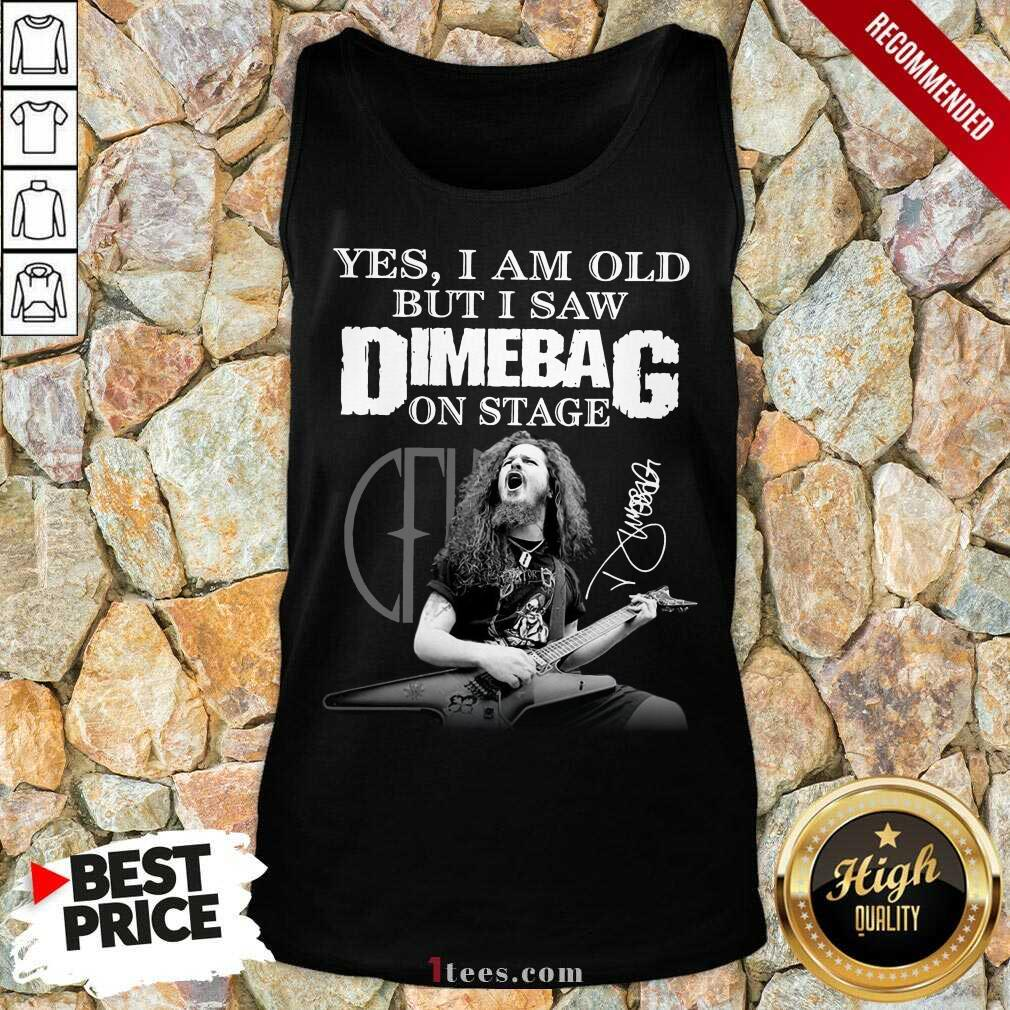 Yes I Am Old But I Saw Dimebag On Stage 2021 Signature Tank Top- Design By 1Tees.com