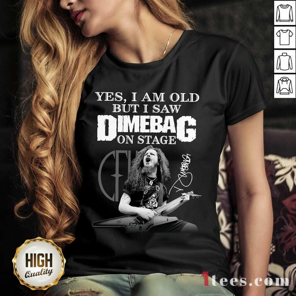 Yes I Am Old But I Saw Dimebag On Stage 2021 Signature V-neck- Design By 1tees.com