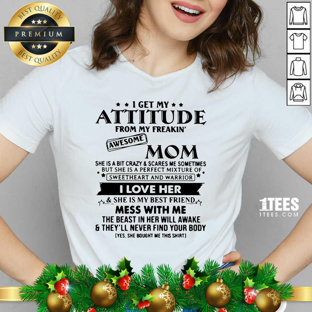 I Get My Attitude From My Freakin' Awesome Mom I Love Her Mess With Me V-neck- Design By 1tees.com