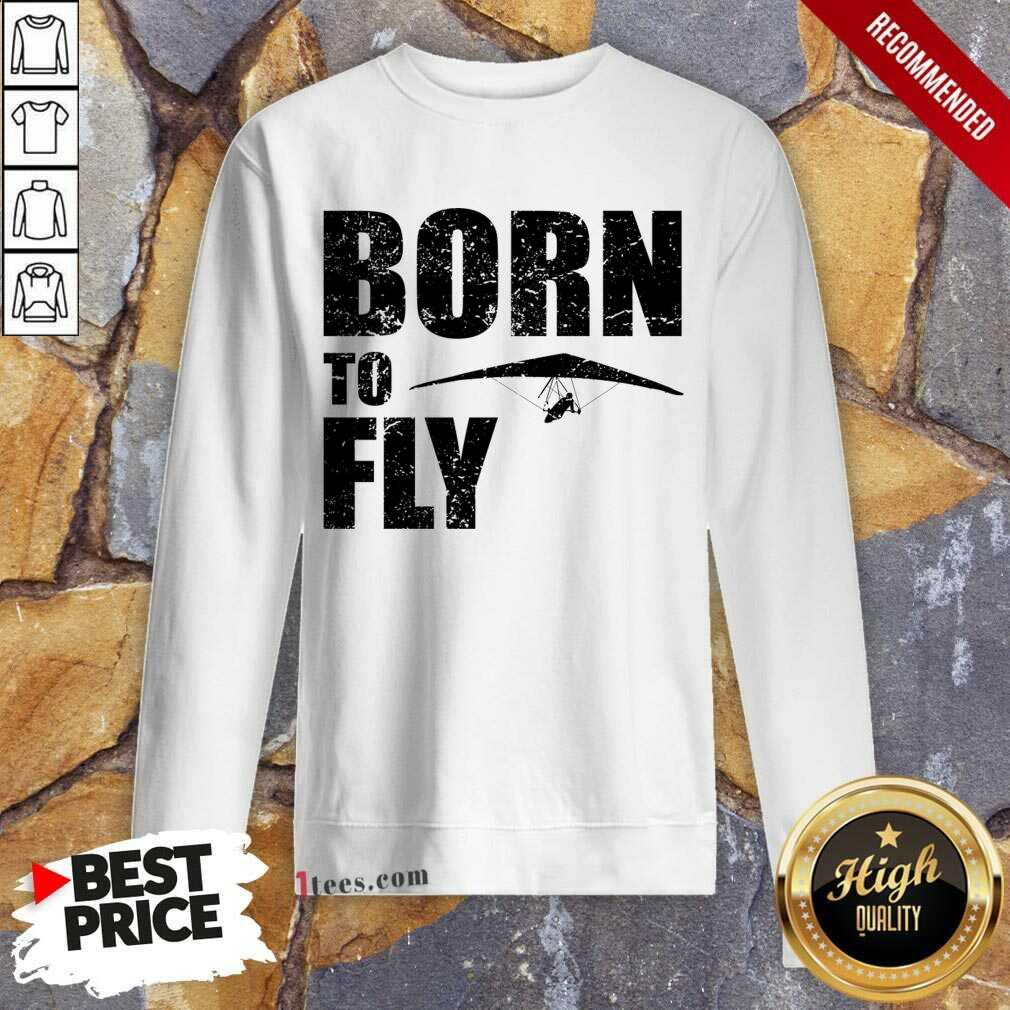 Hang Gliding Kite Flying Saying Gift Sweatshirt- Design By 1Tees.com