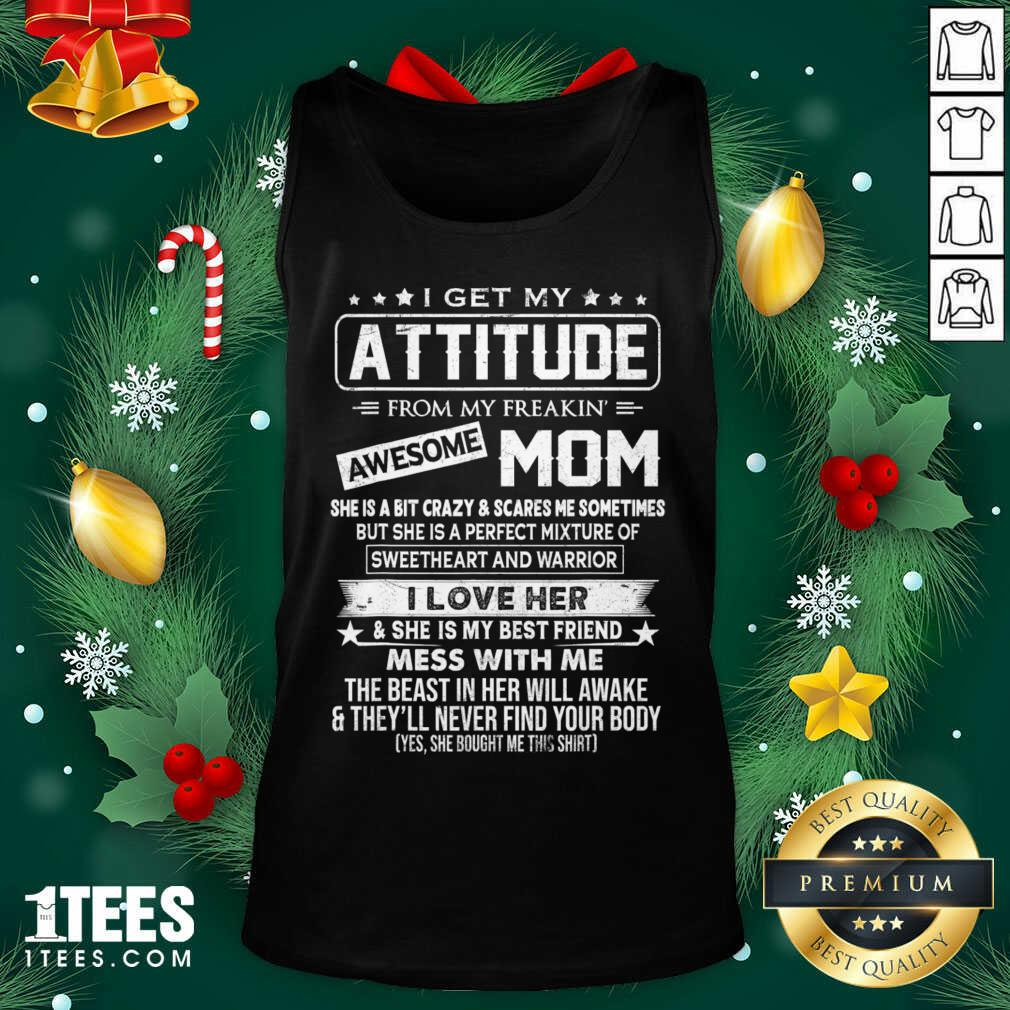 I Get My Attitude From My Freaking Awesome Mom Tank Top- Design By 1Tees.com