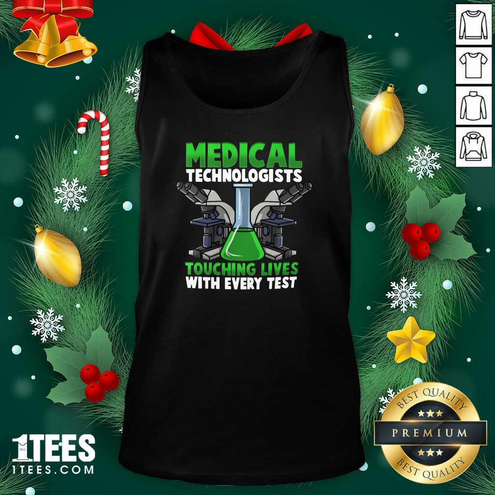 Medical Technologists Touching Lives With Every Test Tank Top- Design By 1tees.com
