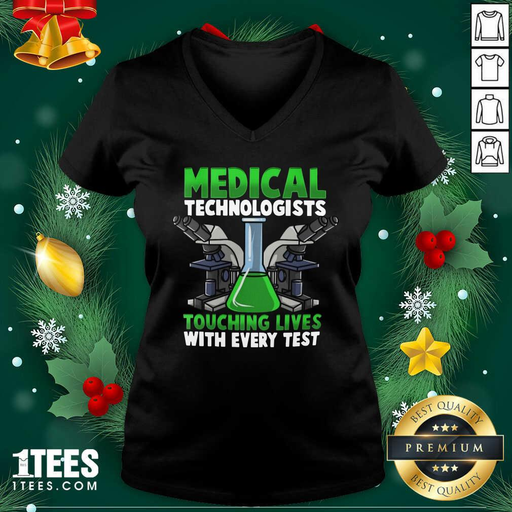 Medical Technologists Touching Lives With Every Test V-neck- Design By 1tees.com