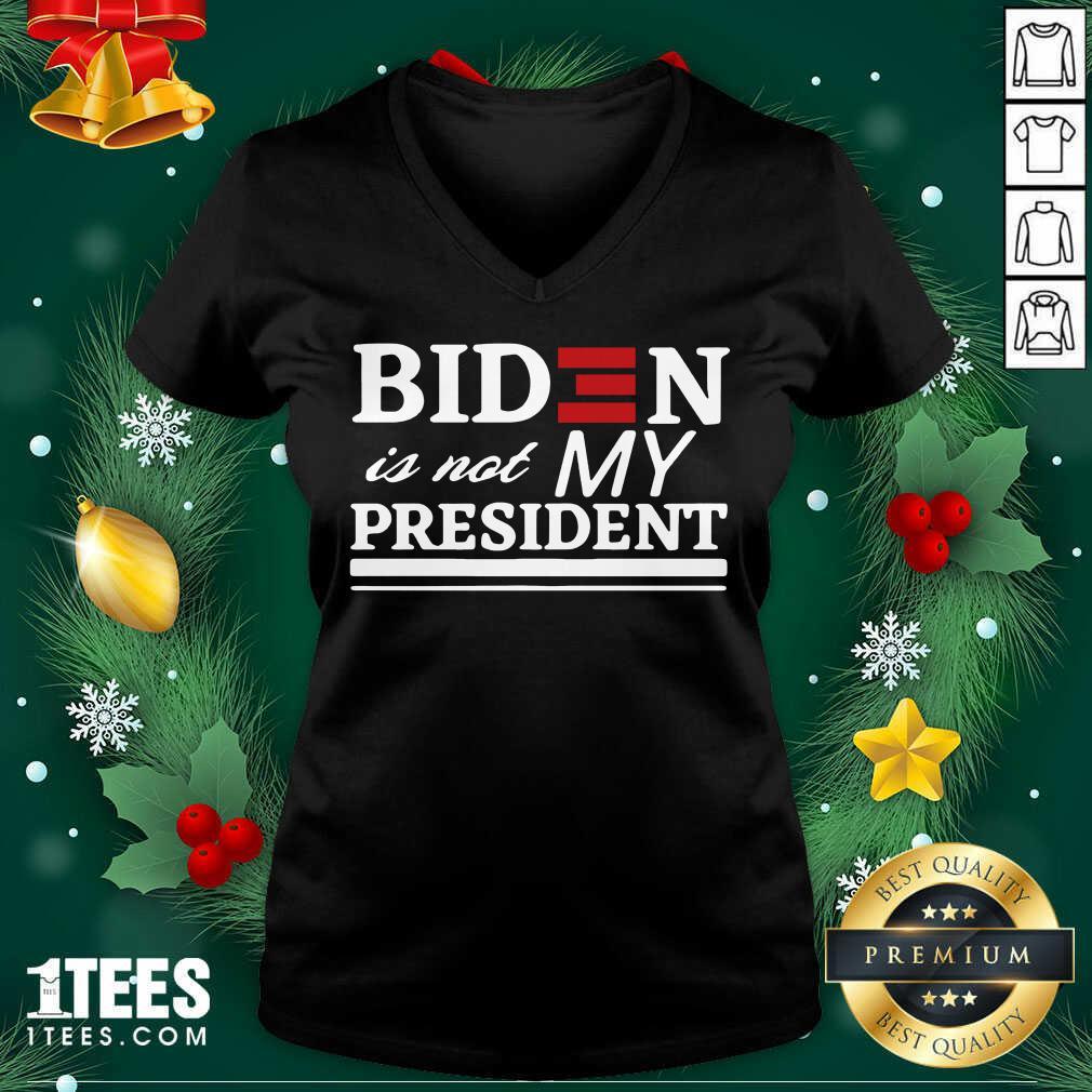 Joe Biden Is Not My President V-neck- Design By 1tees.com