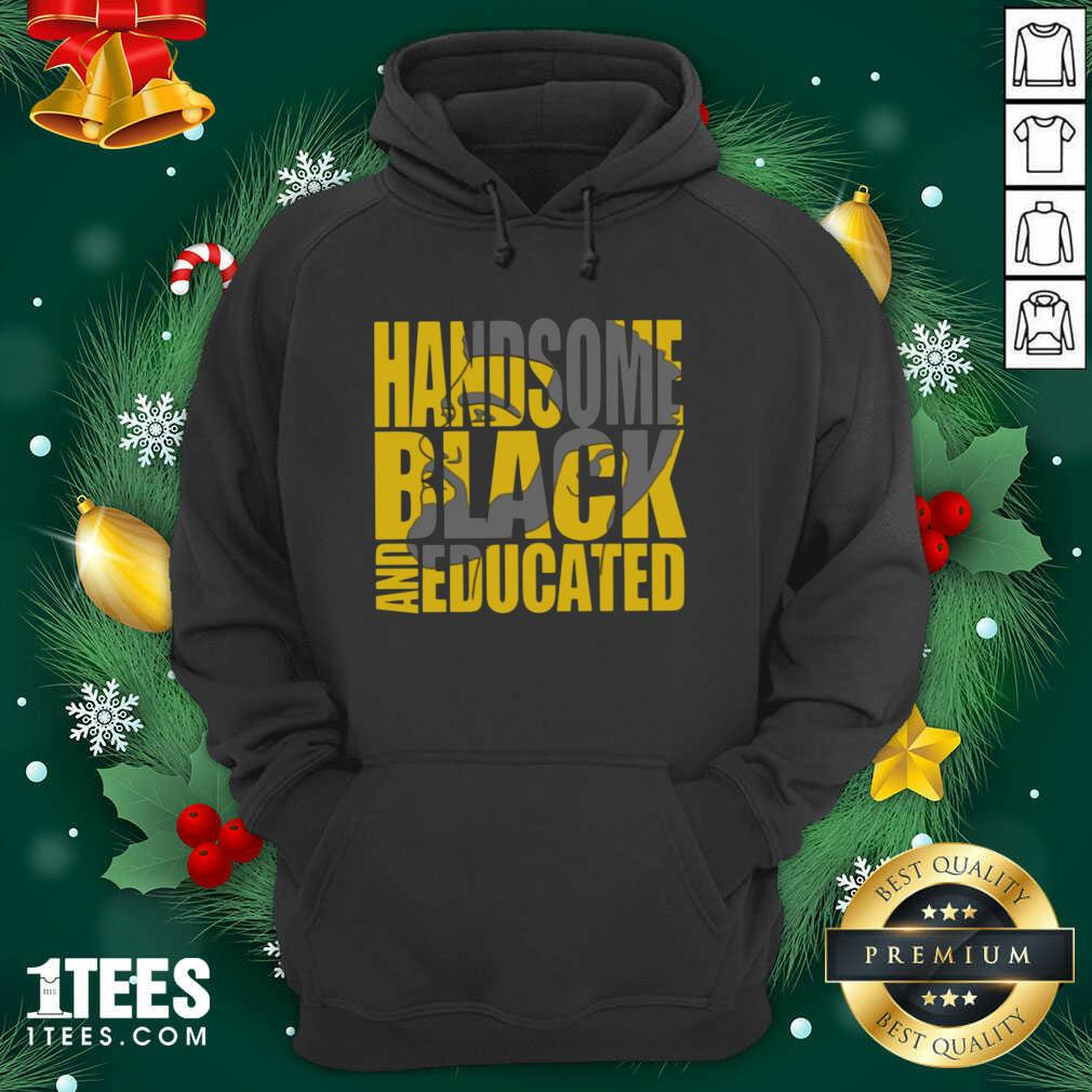 Handsome Black And Educated Hoodie- Design By 1Tees.com