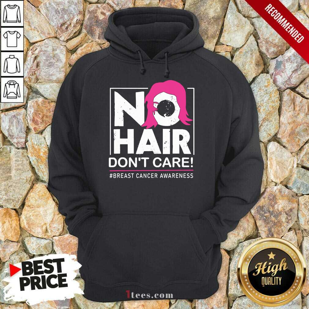 No Hair Don't Care Breast Cancer Awareness Woman Hoodie- Design By 1tees.com