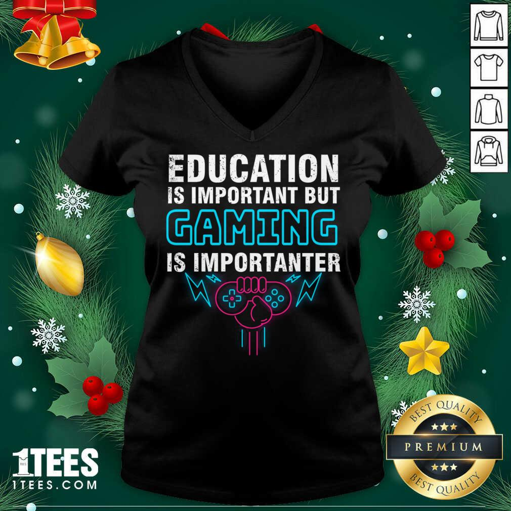 Education Is Important But Gaming Is Importanter V-neck- Design By 1Tees.com