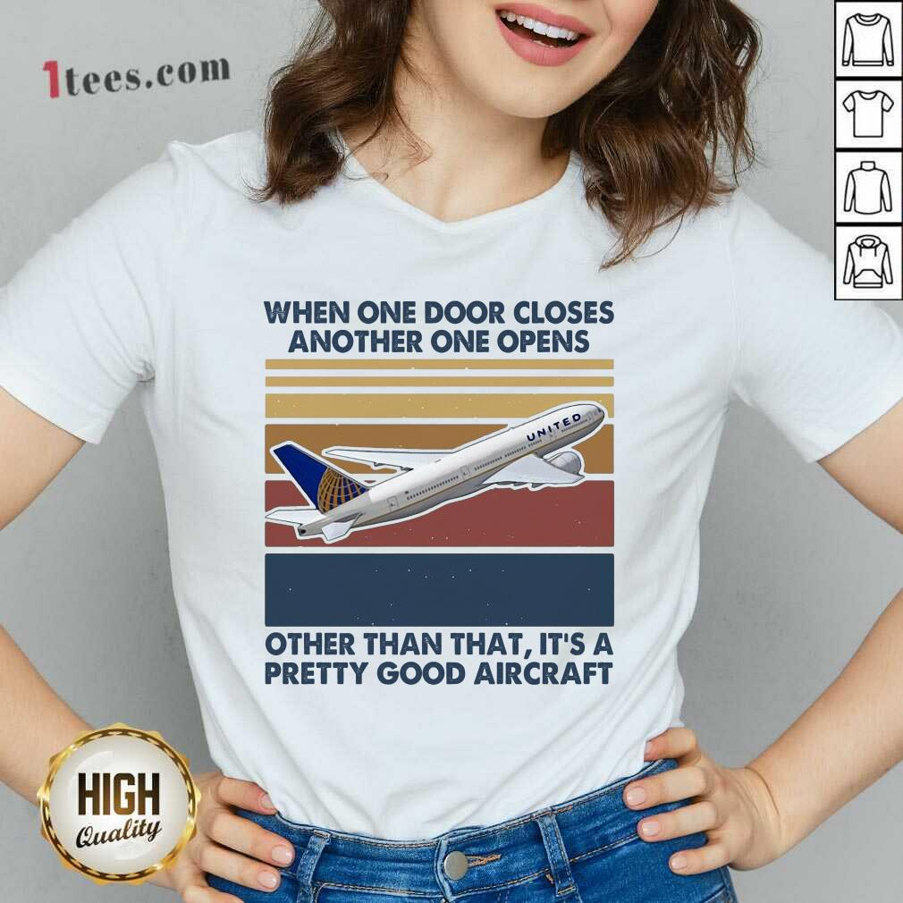 When One Door Closes Another One Opens Other Than That It's Pretty Good Aircraft Vintage V-neck- Design By 1Tees.com