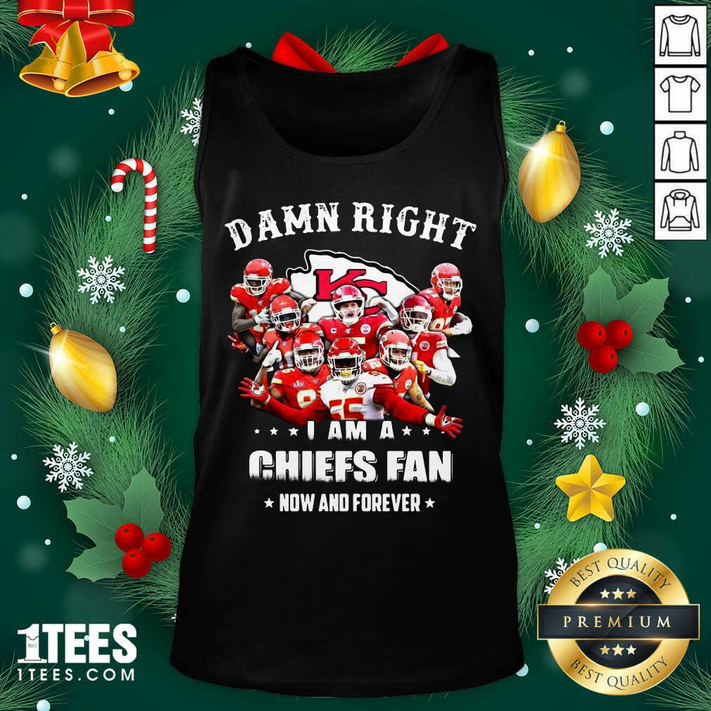 Damn Right I Am A Kansas City Chiefs Fan Now And Forever Tank Top- Design By 1tees.com