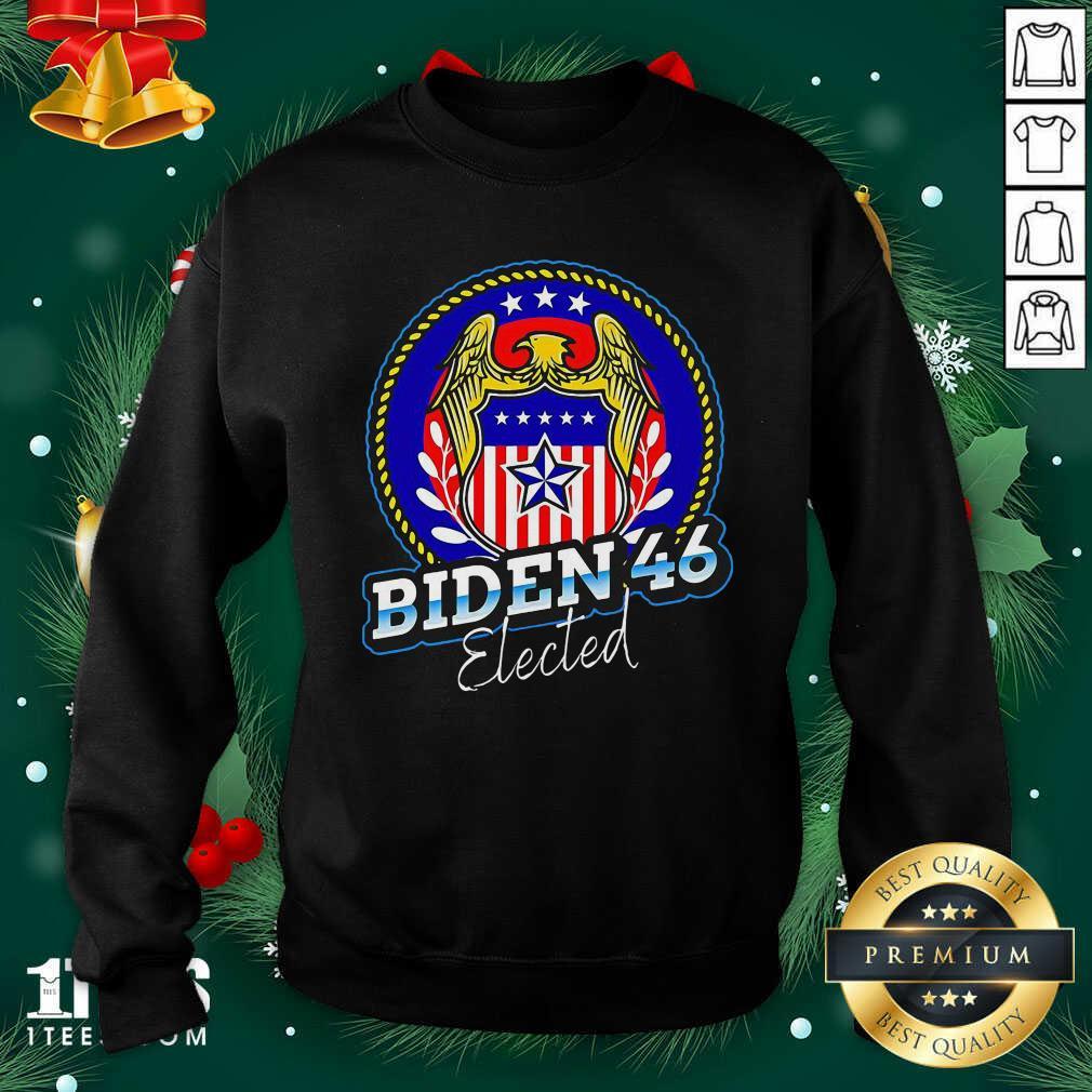 Biden 46 Elected 46Th President Sweatshirt- Design By 1Tees.com