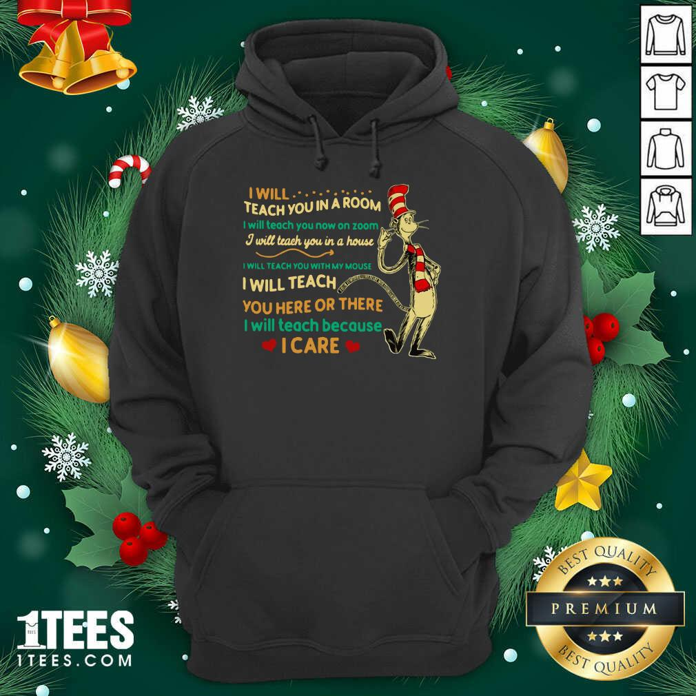 Dr Seuss I Will Teach You In A Room I Will Teach You Now On Zoom I Will Teach You In A House Hoodie- Design By 1tees.com