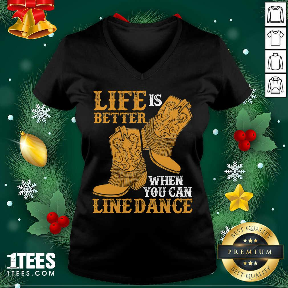 Life Is Better When You Can Line Dance V-neck- Design By 1Tees.com