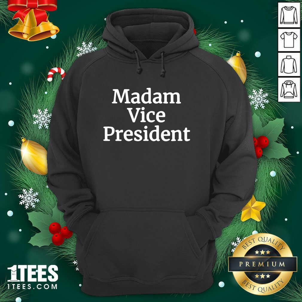 Madam Vice President 2020 Hoodie- Design By 1Tees.com