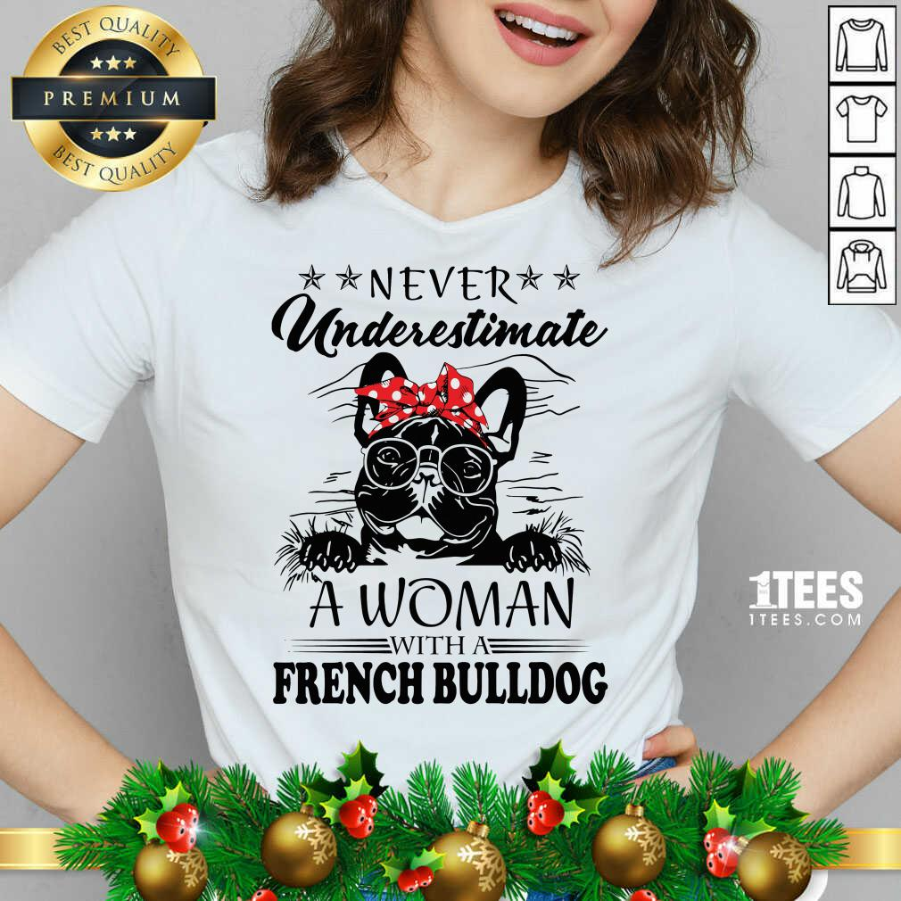 Never Underestimate A Woman With A French Bulldog V-neck- Design By 1tees.com