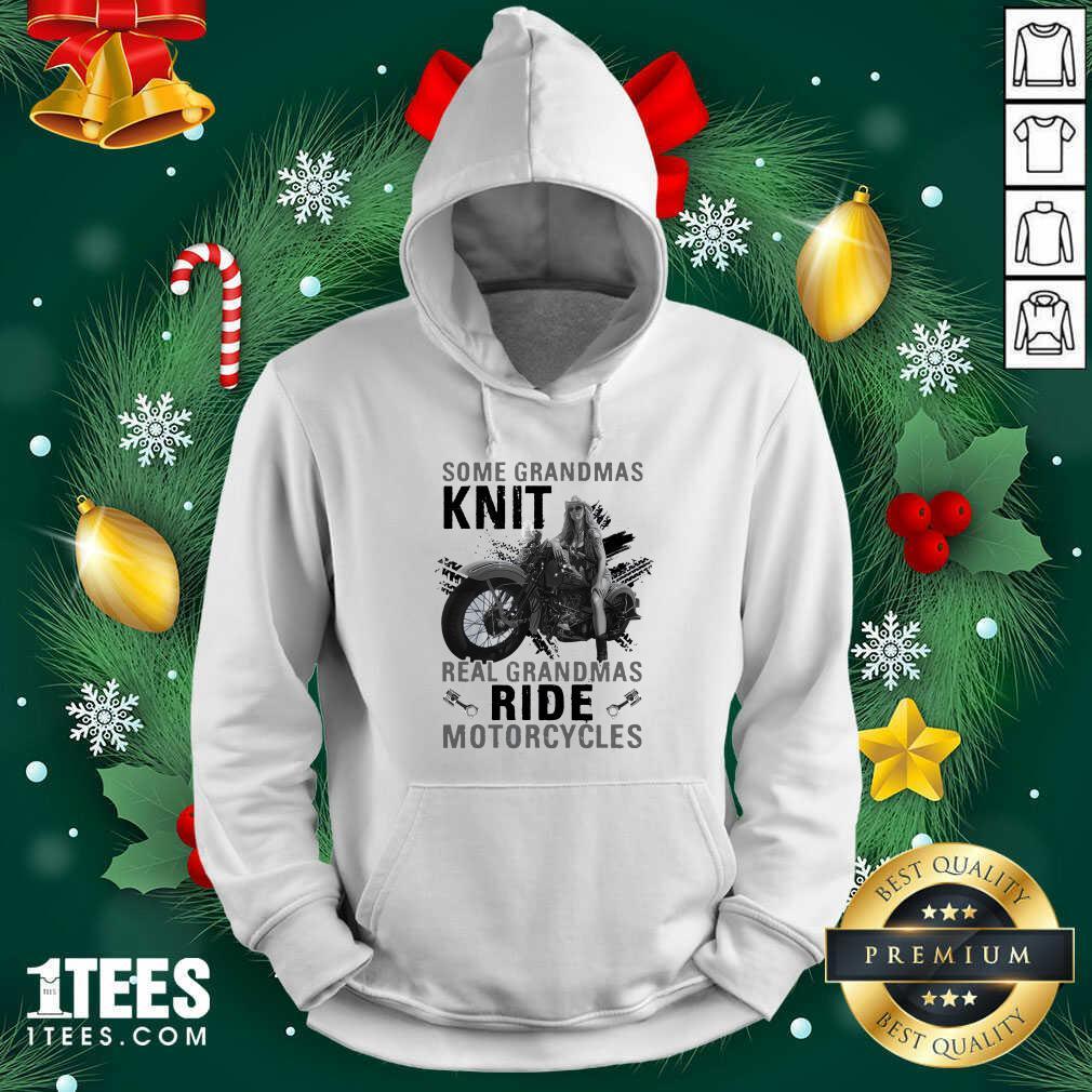 Some Grandmas Knit Real Grandmas Ride Motorcycles Funny Hoodie- Design By 1Tees.com