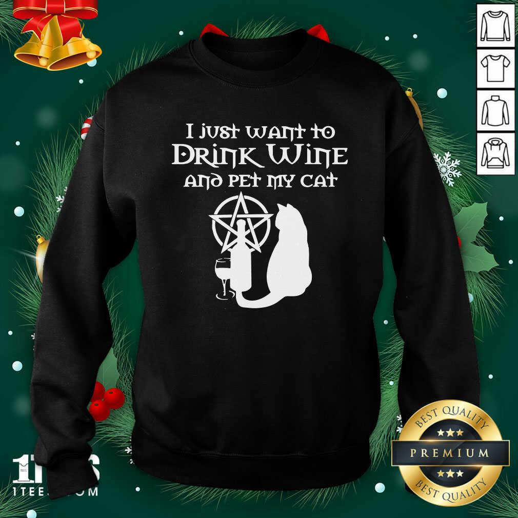 I Just Want To Drink Wine And Pet My Cat Sweatshirt- Design By 1Tees.com