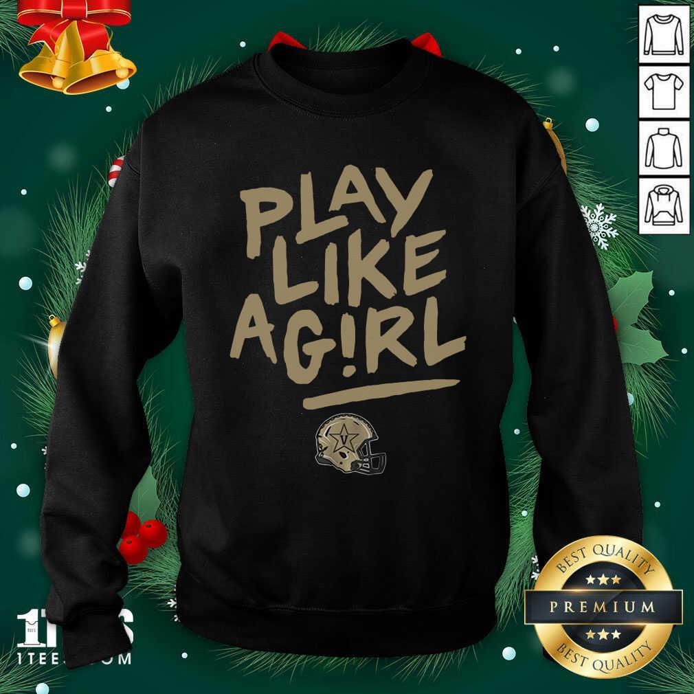 Play Like A Girl Sweashirt- Design By 1tees.com