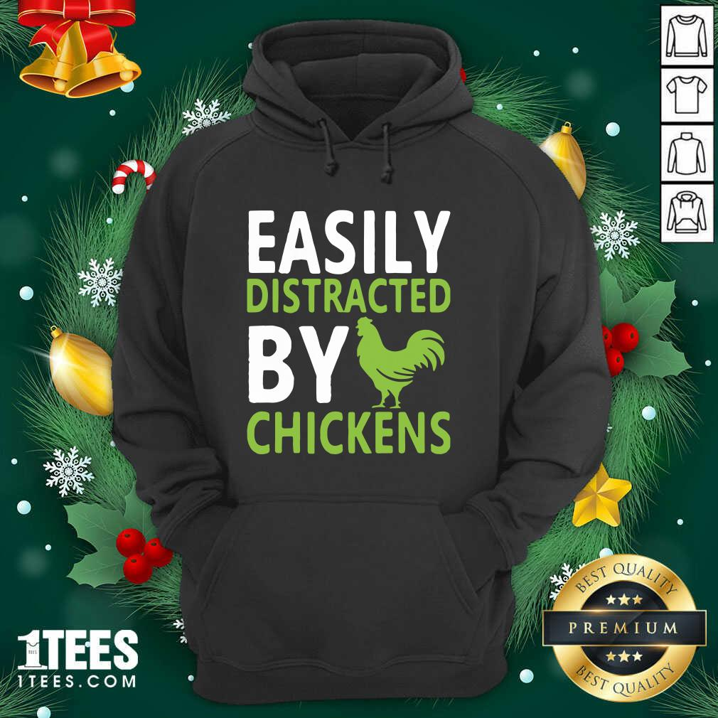 Easily Distracted By Chickens Hoodie- Design By 1tees.com
