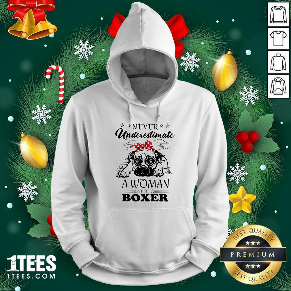 Never Underestimate A Woman With A Boxer Hoodie- Design By 1Tees.com