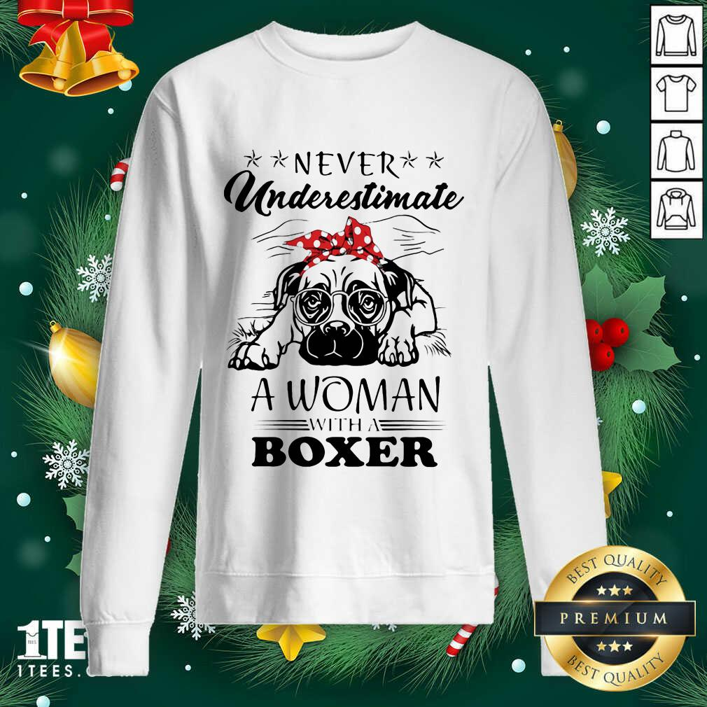 Never Underestimate A Woman With A Boxer Sweatshirt- Design By 1tees.com