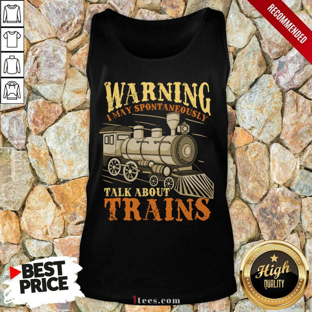 Warning I May Spontaneously Talk About Trains Trainspotter Tank Top- Design By 1Tees.com