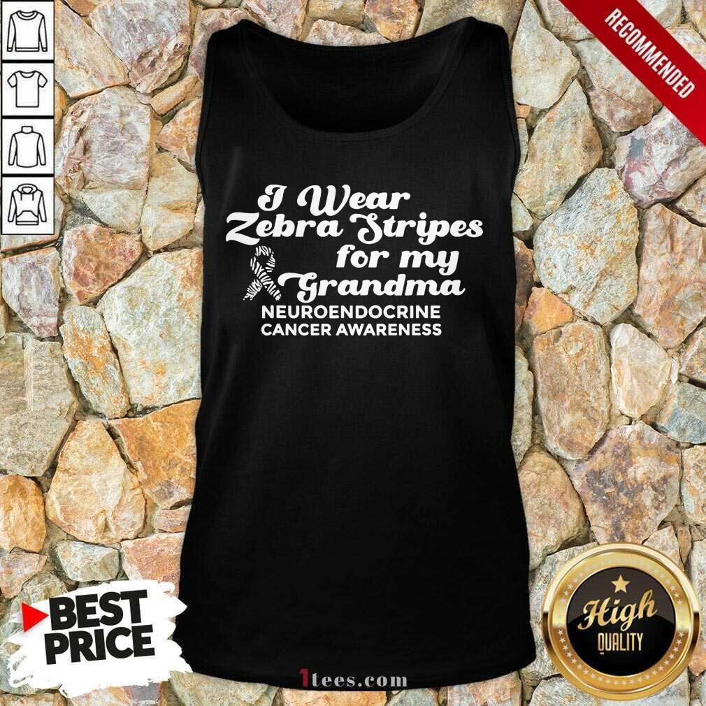 I Weat Zebra Stripes Dor My Grandma Neuroendocrine Cancer Awareness Survivor Warrior Tank Top- Design By 1Tees.com