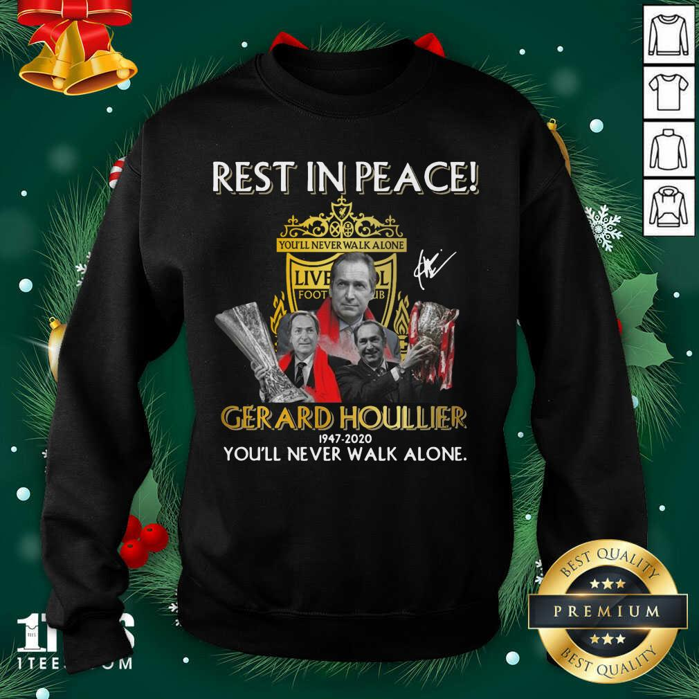 Rest In Peace Gerard Houllier 12947 2020 Liverpool Football You'll Never Walk Alone Signature Sweatshirt- Design By 1Tees.com