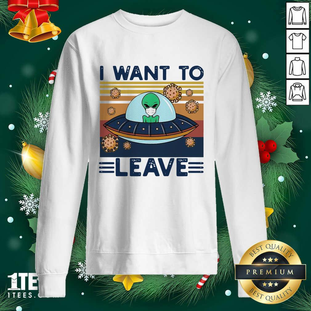 UFO Alien Face Mask I Want To Leave Vintage Retro Sweatshirt- Design By 1Tees.com