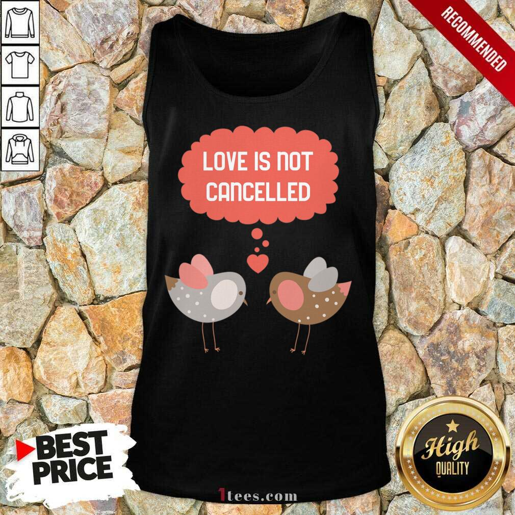 Love Is Not Cancelled Graphic Tank Top- Design By 1Tees.com